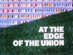 Screen grab of At The Edge of the Union