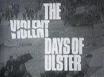 Screen grab of The Violent Days of Ulster